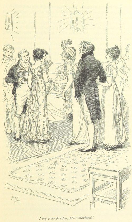 Jane Austen Northanger Abbey - I beg your pardon, Miss Morland