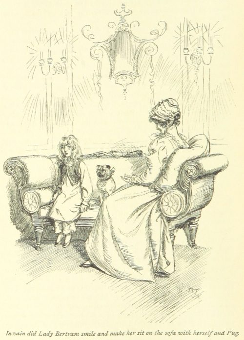 Jane Austen Mansfield Park - in vain did Lady Bertram smile and make her sit on the sofa with herself and pug