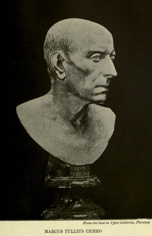 Marcus Tullius Cicero From the bust in the Uffizi Gallery, Florence