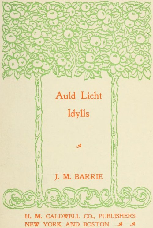 Auld Licht Idylls by J. M. Barrie