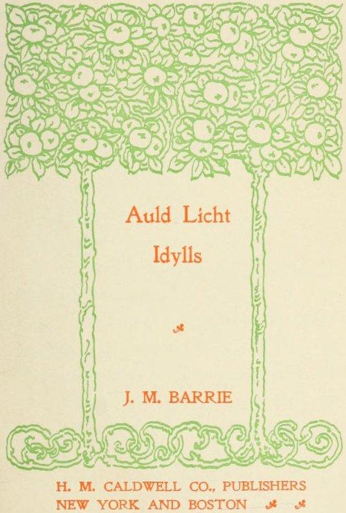 Auld Licht Idylls by J. M. Barrie