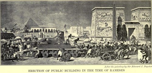Erection of Public Building in the Time of Rameses After the painting by Sir Edward J. Poynter