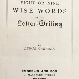Eight or Nine Wise Words about Letter-Writing by Lewis Carroll