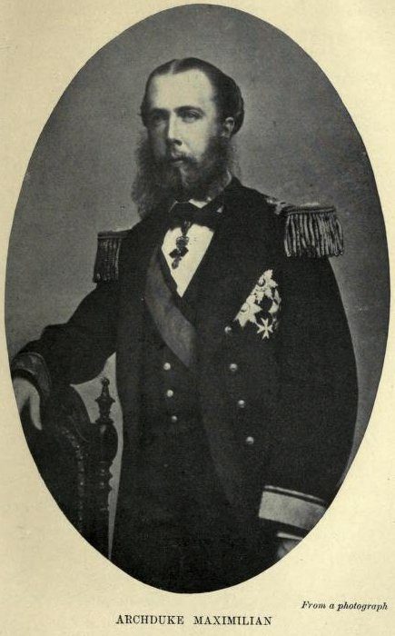 Archduke Maximilian, From a photograph
