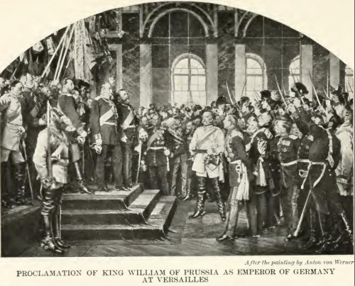 Proclamation of King William of Prussia as Emperor of Germany, at Versailles After the painting by Anton von Werner