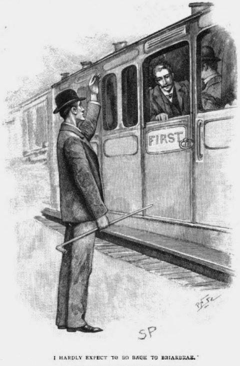 Sherlock Holmes The Naval Treaty I hardly expect to go back to Briarbrae