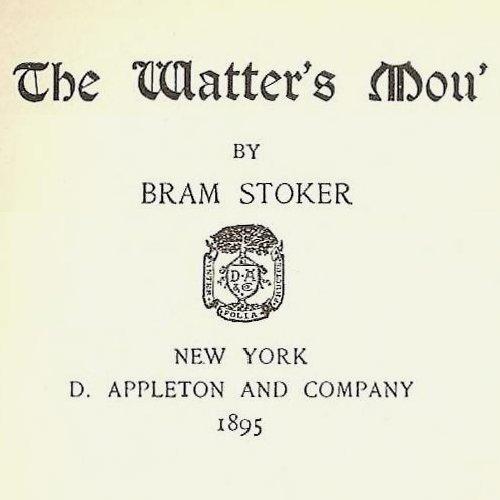 The Watter's Mou' by Bram Stoker