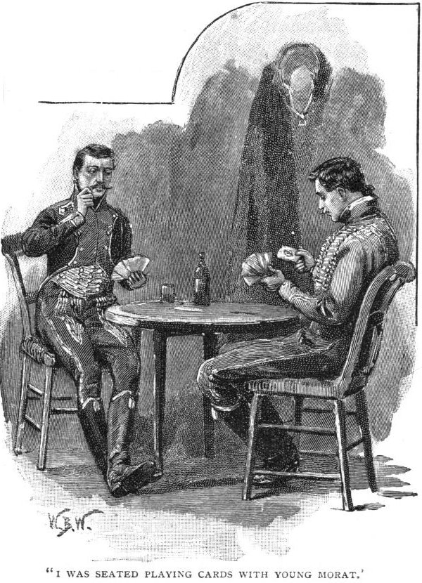 How The Brigadier Slew The Brothers Of Ajaccio I was seated in my quarters playing cards with young Morat