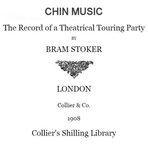 Chin Music by Bram Stoker