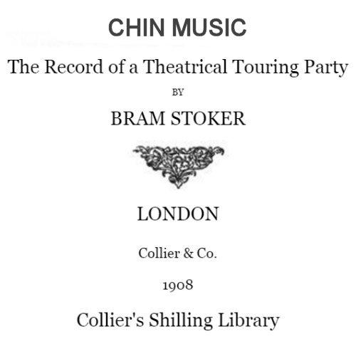 Chin Music by Bram Stoker