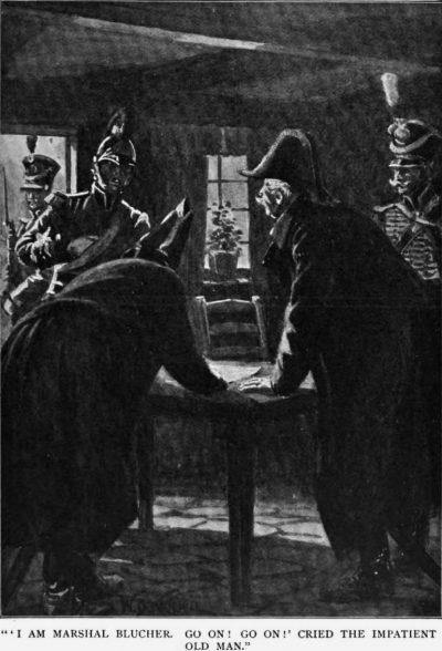 Brigadier Gerard at Waterloo The Forest Inn I am Marshal Blucher. Go on! go on! old man