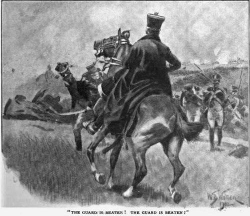 Brigadier Gerard at Waterloo The Nine Prussian Horsemen The Guard is beaten!