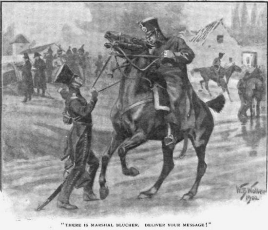 Brigadier Gerard at Waterloo The Nine Prussian Horsemen There is Marshal Blucher. Deliver your message!