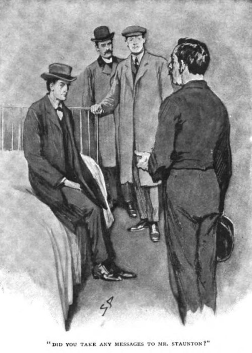 Sherlock Holmes The Missing Three-Quarter Did you take any messages to Mr. Staunton?
