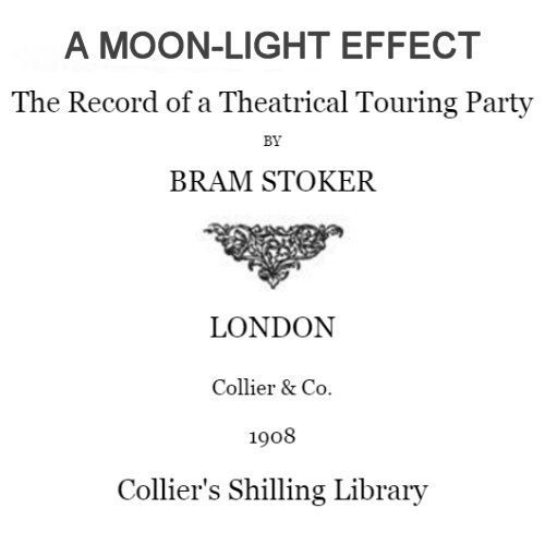 A Moon-Light Effect by Bram Stoker