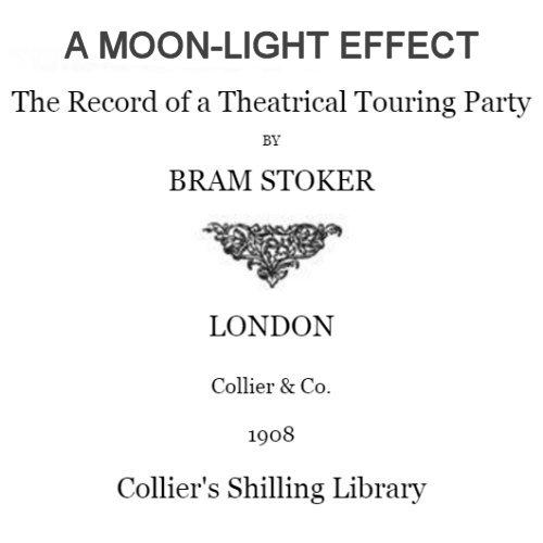 A Moon-Light Effect by Bram Stoker