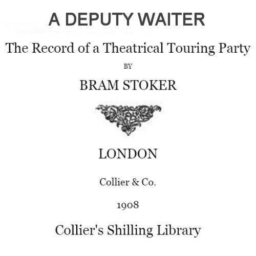 A Deputy Waiter by Bram Stoker