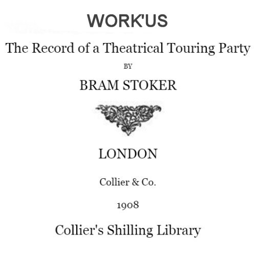 Work'us by Bram Stoker