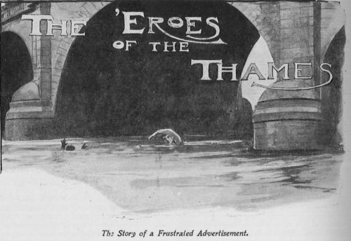 The 'Eroes of the Thames - The Story of a Frustrated Advertisement
