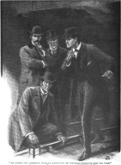 Sherlock Holmes The Adventure of the Bruce-Partington Plans My friend was standing with an expression of strained intensity upon his face