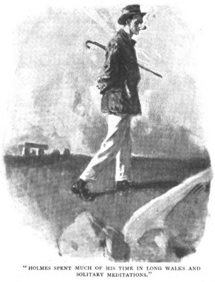 Sherlock Holmes The Adventure of the Devil's Foot Holmes spent much of his time in long walks and solitary meditations