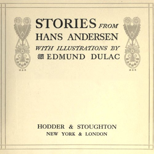 Stories from Hans Christian Andersen With Illustrations by Edmund Dulac