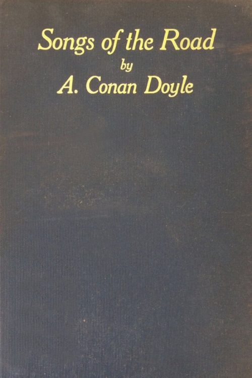 Songs of the Road Poems by Arthur Conan Doyle