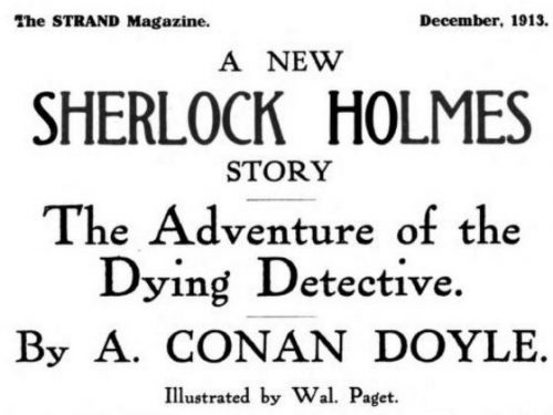 the adventure of the dying detective The adventure of the dying detective has 1,544 ratings and 78 reviews aishu said: the adventure of the dying detective' focuses mainly on sherlock holme.