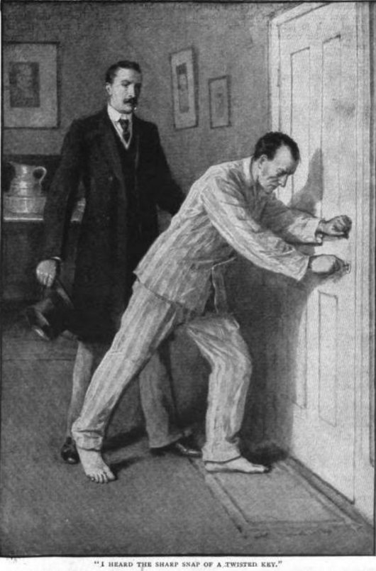 Sherlock Holmes The Adventure of the Dying Detective I heard the sharp snap of a twisted key