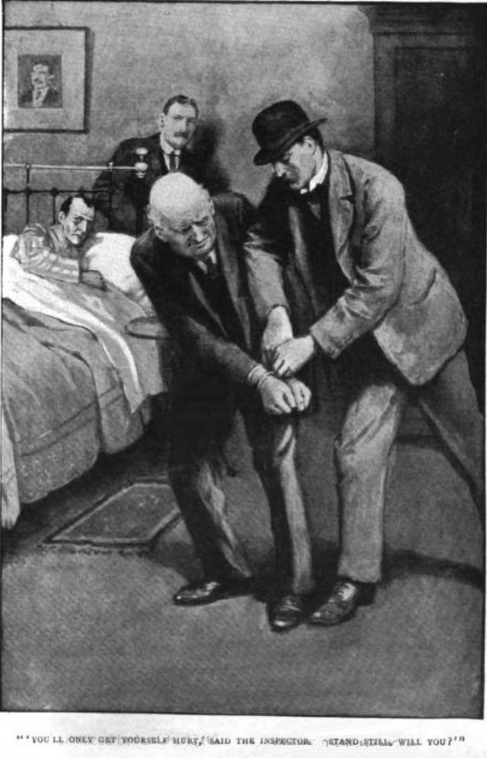 Sherlock Holmes The Adventure of the Dying Detective You'll only get yourself hurt, said the inspector. Stand still, will you?