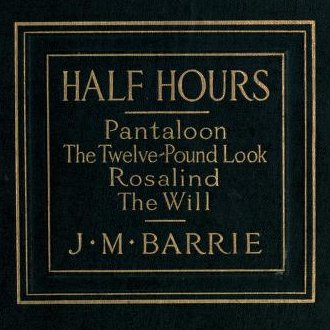 Half Hours Plays by James Matthew Barrie