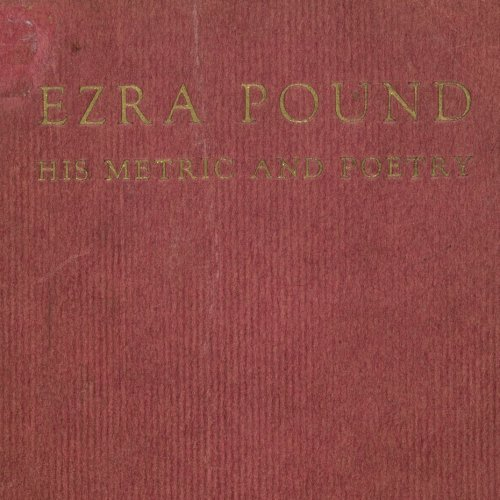 Ezra Pound His Metric and Poetry by T. S. Eliot