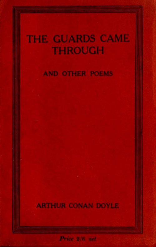 The Guards Came Through and Other Poems by Arthur Conan Doyle
