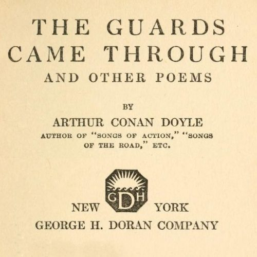 The Guards Came Through and Other Poetry by A Conan Doyle